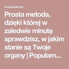 Prosta metoda, dzięki której w zaledwie minutę sprawdzisz, w jakim stanie są Twoje organy | Popularne.pl