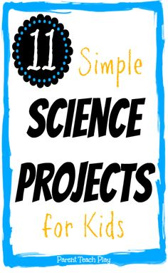 11 Simple Science Projects for Kids We love doing science projects at our house. Many of them are easy activities that are lots of fun for kids, and where learning is definitely a byproduct even if not the direct focus.
