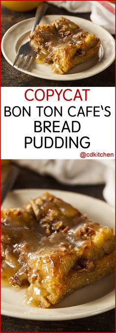 Copycat Bon Ton Cafe's Bread Pudding - The Bon Ton Cafe, located a few blocks from Canal street in New Orleans, has been around since the 1900's. One of their most popular dishes is their bread pudding. If you find yourself in NOLA, it's a must visit stop for foodies (but in the meantime, you can make this delicious dessert at home) - Made with milk, French bread, eggs, sugar, vanilla extract, raisins, margarine, , butter or margarine, egg, bourbon whiskey | CDKitchen.com
