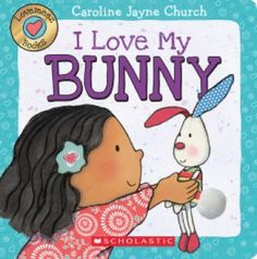 I Love My Bunny by Caroline Jayne Church