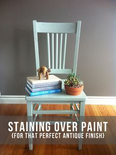 Staining Over Paint - for that perfect antique finish