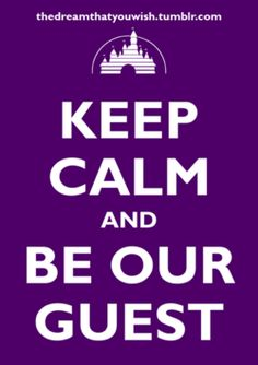 Keep Calm and Be ourGuest, Beauty & the Beast - Disney Keep Calm Posters, Keep Calm Quotes, Me Quotes, Disney Dream, Disney Love, Disney Stuff, Disney Magic, Keep Calm Disney, Keep Clam