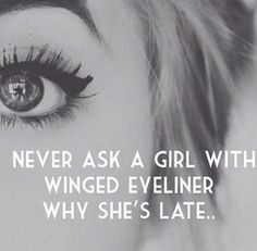 """Never ask a girl with winged eyeliner why she's late."" The perfect eyeliner Makeup Quotes, Beauty Quotes, Makeup Meme, Funny Makeup, Hair Quotes, Hipster Vintage, Retro Vintage, Style Hipster, Vintage Soul"