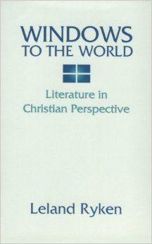 Windows to the World: Literature in Christian Perspective: Leland Ryken: 9781579103408: Amazon.com: Books