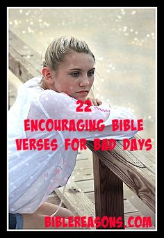 22 Encouraging Bible Verses For Bad Days! Having A Bad Day?