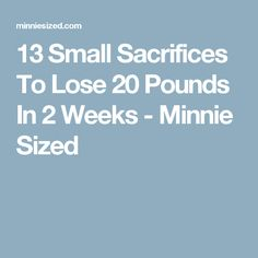 13 Small Sacrifices To Lose 20 Pounds In 2 Weeks - Minnie Sized Lose 50 Pounds, 20 Pounds, Health Tips, Health And Wellness, Mental Health Resources, Weight Control, Weight Loss Challenge, Fitness Nutrition, Get In Shape