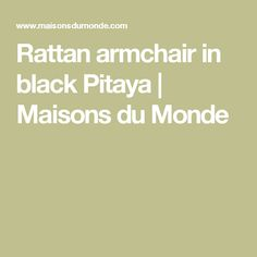 Rattan armchair in black  Pitaya | Maisons du Monde
