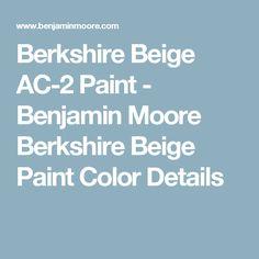 Berkshire Beige AC-2 Paint - Benjamin Moore Berkshire Beige Paint Color Details