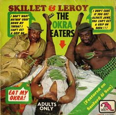 So Skillet & Leroy don't like Okra?… They must be more of a Cucumbers type of  fellas.