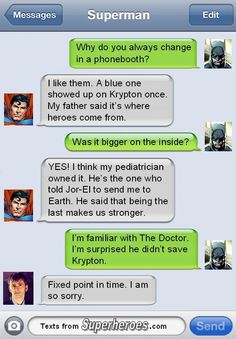 """I just came across a fun site calledTexts From Superheroes. I spent hours  on this site going over the hundreds of humorous """"texts"""" from some of our  favorite superheroes and supervillains. I bookmarked a bunch and narrowed  them down my 10 favorite so you can get a taste of this addictive site.  Source: Texts From Super Heroes"""