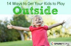 14 Ways to Encourage Kids to Play Outdoors | SparkPeople