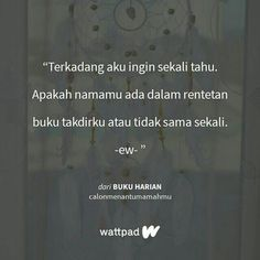 Read 04 from the story Buku Harian by calonmenantumamahmu (Aku Siapa? Apakah namamu ada d. Story Inspiration, I Love Books, Be Yourself Quotes, Islam, Wattpad, Reading, My Love, My Boo, Reading Books