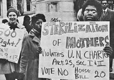 """""""Sterilization of Mothers Violates U.N. Charter Art. 25, Sec I & II. Vote No House Bill 20""""  [Click on this image to find a short video & analysis of the history of eugenics in the US, especially as it effected the lives of WoC]  Women protest the """"sterilization of mothers"""" in about 1971. While relatively well-off white women were demanding abortion rights, Black women and poor women generally were left alone to fend against sterilization.  Photo credit: Southern Conference Educational Fund"""