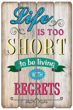 Life is too short. Life Is Short, Signs, Shorts, Quotes, Quotations, Shop Signs, Sign, Quote, Chino Shorts