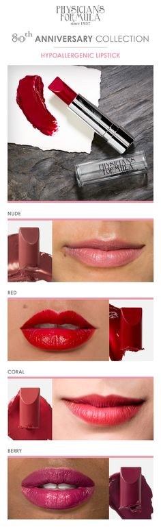 """Pucker up and celebrate our 80th  Anniversary Collection with our new hypoallergenic lipsticks! Free of any harsh irritants, our creamy formula effortlessly hydrates and glides onto your lips for a perfect luscious finish.  Available in """"Nude,"""" """"Coral,"""" """"Red,"""" and """"Berry."""""""