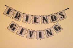 Ideas for hosting Friendsgiving