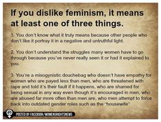 I dislike 'feminism'. I believe in 'equal rights', but I dislike 'feminism' as much as I dislike 'misogyny'.>>>> bitch yes you are Pray For Venezuela, Intersectional Feminism, Equal Rights, Patriarchy, Human Rights, Women's Rights, Civil Rights, In Kindergarten, Social Justice
