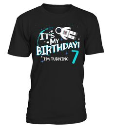It's My Birthday I'm Turning 7 T-shirt 7th Astronaut Kids  grandchild#tshirt#tee#gift#holiday#art#design#designer#tshirtformen#tshirtforwomen#besttshirt#funnytshirt#age#name#october#november#december#happy#grandparent#blackFriday#family#thanksgiving#birthday#image#photo#ideas#sweetshirt#bestfriend#nurse#winter#america#american#lovely#unisex#sexy#veteran#cooldesign#mug#mugs#awesome#holiday#season#cuteshirt