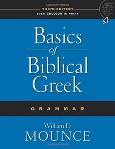 Basics of Biblical Greek Grammar by William D. Mounce - awesome intro by a much beloved Greek scholar.