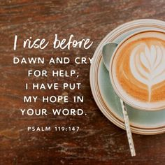 """""""I rise before dawn and cry for help; I have put my hope in your Word. Bible Verses About Stress, Bible Verses For Girls, Healing Bible Verses, Bible Verses About Strength, Bible Verses Quotes, Quotes About Strength And Love, Quotes About God, Psalm 119, Psalms"""