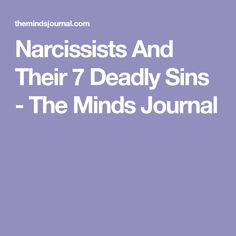 Narcissists And Their 7 Deadly Sins - The Minds Journal