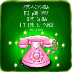Ring-A-Ding-Ding! It's your inner bling calling. It's time to sparkle! ~ Princess Sassy Pants & Co Sassy Quotes, Cute Quotes, Heart Quotes, Sparkle Quotes, Bling Quotes, Sassy Pants, Be Yourself Quotes, Positive Quotes, Positive Affirmations