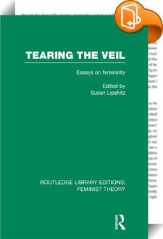 Tearing the Veil (RLE Feminist Theory)    ::  <P>This a collection of essays about women, by women, which examine the production of femininity within a patriarchal society. The essays show that characteristics generally considered to be 'feminine' are in fact cultural constructions within a patriarchal order. The patriarchal culture is taken by us to be a system of meanings, as well as power relations, which pervades our view of women at both a conscious and an unconscious level.</P> <...