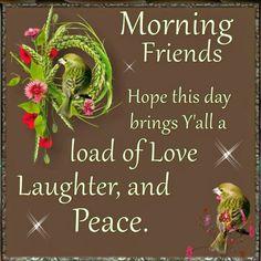 Morning Friends.
