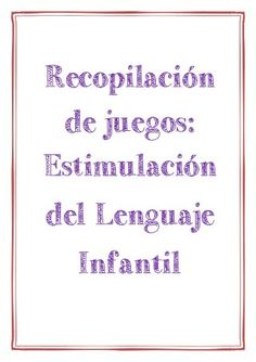 Estimulación del lenguaje infantil. recopilación de juegos Preschool Education, Preschool Curriculum, Homeschooling, Speech Language Pathology, Speech And Language, Language Development, Speech Therapy, Classroom Management, Kids Learning