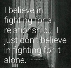 I Believe In Fighting For A Relationship