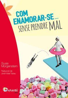 Com enamorar-se sense prendre mal / Susie Morgenstern (JUNY) Conte, Novels, Comics, Movie Posters, Summary, Film Poster, Cartoons, Comic, Billboard