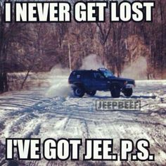Never get lost, never get stuck! That's the way of a JEEP! Jeep Meme, Jeep Jokes, Jeep Humor, Jeep Funny, Car Humor, Funny Memes, Jeep Cherokee Xj, Jeep Xj, Cars
