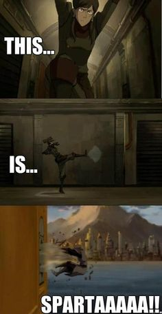 The Legend of Korra SPARTAAAAAAAAAAA    Ah, the sweet smell of defenestration in the morning!