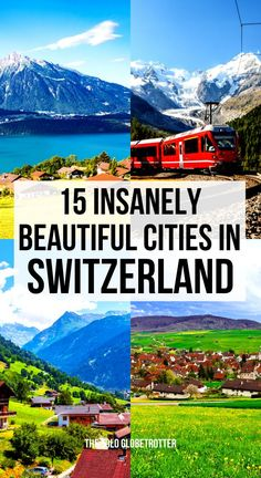 Most beautiful cities in Switzerland that you should visit - Discover the best cities in Switzerland. Switzerland travel - Bern, Geneva, Zurich, Lucerne, Interlaken, Lausanne Basel and more. #switzerland #switzerlandtravel