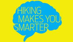 Hiking Makes You SMARTER!!!!