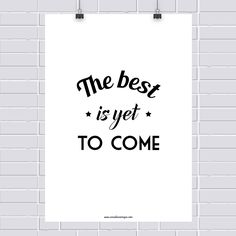 Pôster grátis:The best is yet to come!
