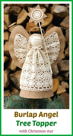 Burlap Christmas angel tree topper with Christmas star. You can use it as a special Christmas home decor or holiday centerpiece. #affiliate