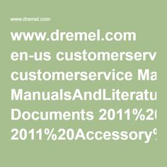www.dremel.com en-us customerservice ManualsAndLiterature Documents 2011%20Accessory%20Poster.pdf