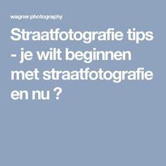 Straatfotografie tips - je wilt beginnen met straatfotografie en nu ?