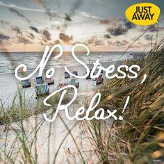 No Stress - #Relax! Finde deine passende Reise zum Relaxen auf www.justaway.com #justaway #travel #quote #nostress #reisen #urlaub
