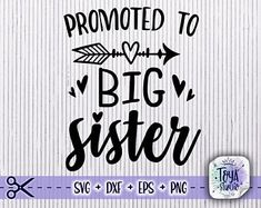 Promoted To Big Sister, Silhouette Cameo Projects, Svg Files For Cricut, Cricut Design, Cutting Files, Vinyl Decals, Mugs, Sayings, Quotes