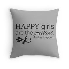 "$19 ""Happy girls are the prettiest,"" throw pillow"