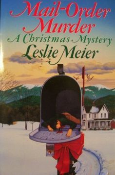 MAIL-ORDER MURDER A CHRISTMAS MYSTERY by Leslie Meier, http://www.amazon.com/dp/B0026QQTDI/ref=cm_sw_r_pi_dp_dyyJpb0CT7QKW