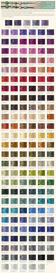 Colores de C-Lon, Fine and Micro C-Lon  http://www.beadshop.com/products/studioessentials/thread-cord-glue/c-lon-and-micro-c-lon/