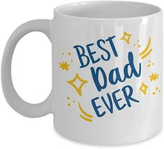 Best Ever Dad Coffee Mug,Best Dad Ever-White Porcelain Coffee Mug 11 oz For Dad, Papa, Daddy, Fathers Day, Birthday Best Gift For Wife, Valentine Gift For Wife, Christmas Gifts For Wife, Birthday Gift For Wife, Gifts For Husband, Valentines, Marriage Gifts, Anniversary Gifts For Wife, Just Because Gifts