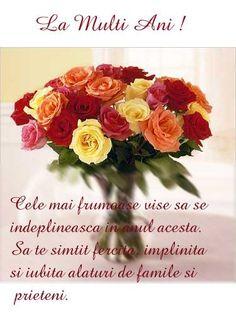 Imagini pentru urari de la multi ani Happy Birthday Wishes, Birthday Greetings, Happy Aniversary, Son Luna, Happy B Day, Special Flowers, Christmas Quotes, Beautiful Flowers, Diy And Crafts