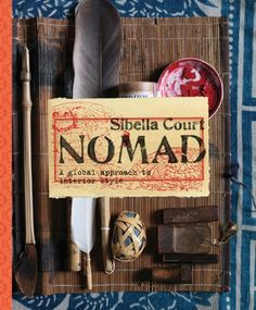 Nomad: A Global Approach to Interior Style by Sibella Court, http://www.amazon.ca/dp/1452104964/ref=cm_sw_r_pi_dp_.oEysb1JY3X4B