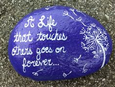 """A life that touches others goes on forever"" painted rock Pebble Painting, Pebble Art, Stone Painting, Stone Crafts, Rock Crafts, Hand Painted Rocks, Painted Stones, Painted Pebbles, Rock Design"