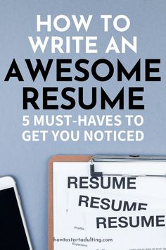 How To Write An Awesome Resume (5 Must-Haves To Get You Noticed), resume writing tips for students or grads #resume #resumetips #resumewritingtips #jobsearch #resumeadvice
