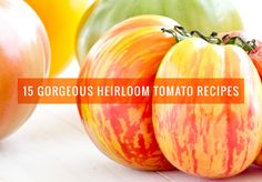 Nothing says summer like colorful heirloom tomatoes. We've rounded up 15 gorgeous heirloom tomato recipes -- and bonus, they're all vegetarian too! Heirloom Tomato Recipes, Heirloom Tomatoes, Green Tomatoes, Recipes Using Fruit, Vegetarian Recipes, Healthy Recipes, Healthy Food, Incredible Edibles, Vegetable Side Dishes